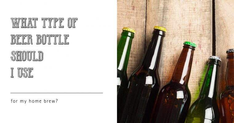 What Type of Beer Bottle Should I Use for My Home Brew?