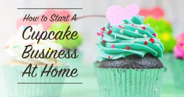 How To Start A Cupcake Business at Home